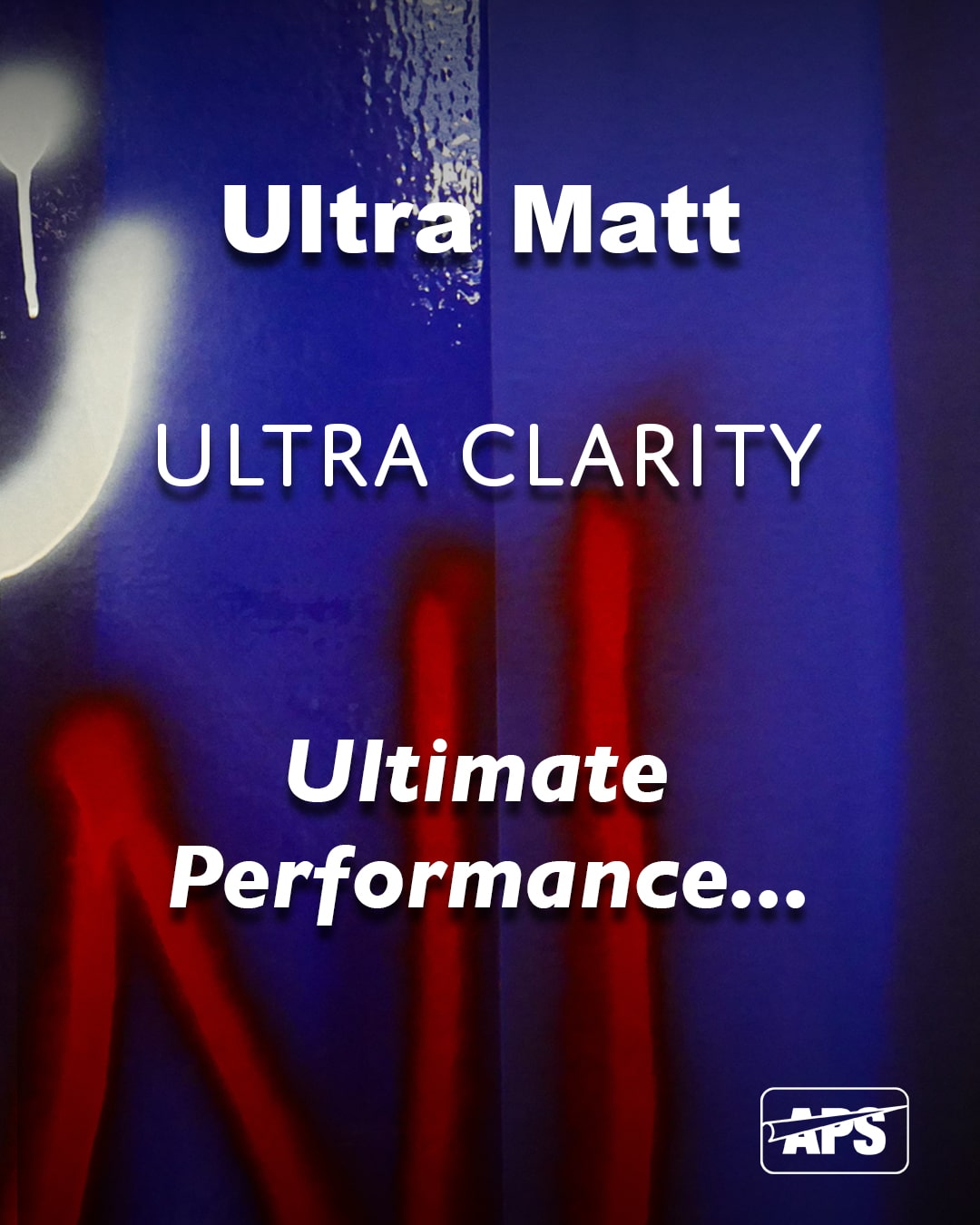 Background blue & black printed image overlaminated with T25-P Ultra Matt anti-graffiti laminate. Graffiti has been sprayed onto the graphic in red and white spray paint and the advertsing text says ultra matt, ultra clarity, ultimate performance. Just clean with anti graffiti cleaning agents to remove the graffiti vandalism!